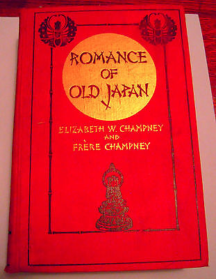 Romance of Old Japan, E.W. Champney & F. Champney, 1917 FIRST EDITION