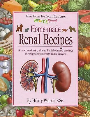 Hilary's Renal Home-made Renal Recipes for Dogs and Cats by Hilary Watson B.Sc.
