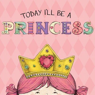 `Croyle, Paula/ Brown, Heat...-Today I`Ll Be A Princess  (US IMPORT)  BOOK NEW