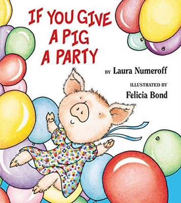 `Numeroff, Laura Joffe/ Bon...-If You Give A Pig A Party  (US IMPORT)  BOOK NEW