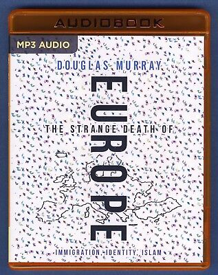 The Strange Death Of Europe Der Selbstmord Europas Douglas Murray Hörbuch  engl.
