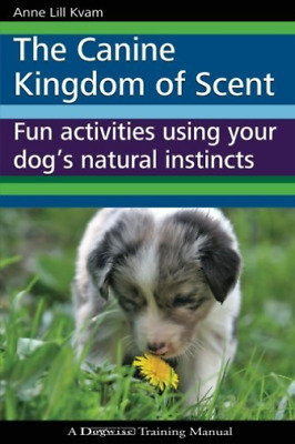 Kvam. Anne Lill-The Canine Kingdom Of Scent  (US IMPORT)  BOOK NEW
