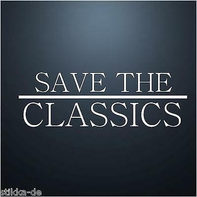 Save The Classics / Aufkleber / Sticker/    Fun dub Tuning  Neu