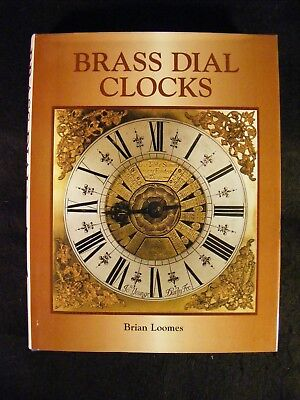 Brass Dial Clocks by Brian Loomes (1998, Hardcover)