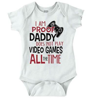 Proof Daddy Does Not Play Video Game All Time Gerber Onesie | Funny Baby Romper