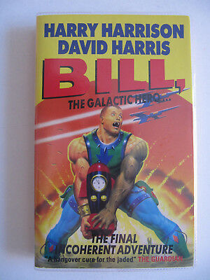 Bill the Galactic Hero by Harry Harrison (Paperback) 1994 UK Edition