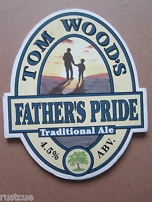 Tom Wood's - Father's Pride - Pump Clip Front Badge Beer Real Ale