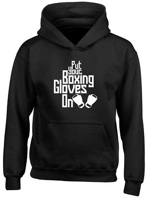 Put your Boxing Gloves on Boys Girls Kids Childrens Hoodie