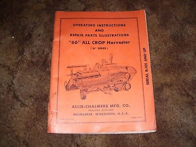 Allis Chalmers 66 All Crop Harvester B Series Operating Instructions and Parts