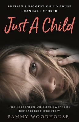 Just A Child Britain's Biggest Child Abuse Scandal Exposed Sammy Woodhouse