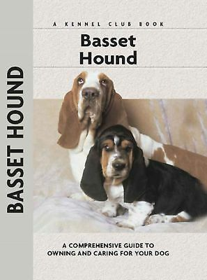 Basset Hound: A Comprehensive Guide to Owning and Caring for Your Dog by