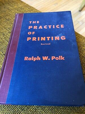The Practice of Printing Ralph W Polk 1961