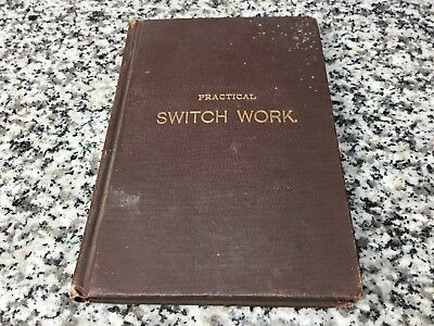 1896 Practical Switch Work Antique Track Foreman Railroad Book D.H. Lovell