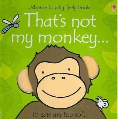 That's Not My Monkey...by Fiona Watt (Touchy-feely Board Book) Brand New