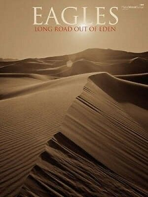 The Long Road Out of Eden: Piano/vocal/guitar Songbook by The Eagles.
