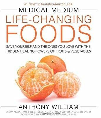 Medical Medium Life-Changing Foods : Save Yourself And The Ones You Love With Th