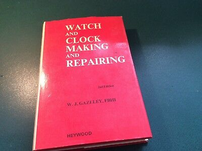 Horology , watch and clock making and repairing ,Wj gazeley