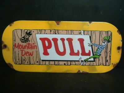 "Old Used Mountain Dew ""pull"" Wood Door Push Porcelain Sign"