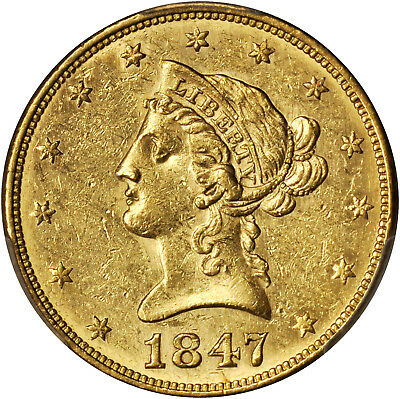 1847 $10 Liberty Head Gold Eagle PCGS AU 58 Well Struck Attractive