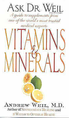 Weil MD, Dr. Andrew, Ask Dr Weil: Vitamins And Minerals, Paperback, Very Good Bo