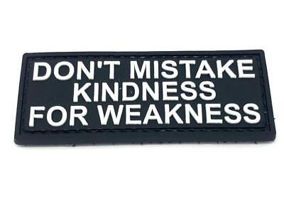 Don't Mistake My Kindness for Weakness Airsoft Patch PVC Klett Abzeichen