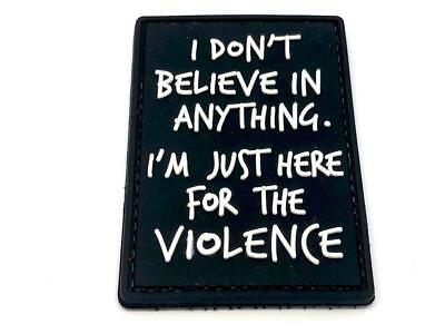 I'm Just Here For The Violence Patch PVC Morale Klett Abzeichen