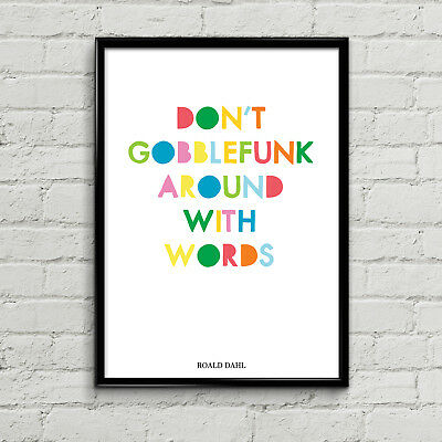Roald Dahl Quote Don't Gobblefunk Around With Words Poster Print Kids Wall Art