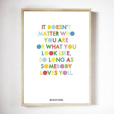 Roald Dahl Quote - It Doesn't Matter Who You Are Poster Print Kids Wall Art