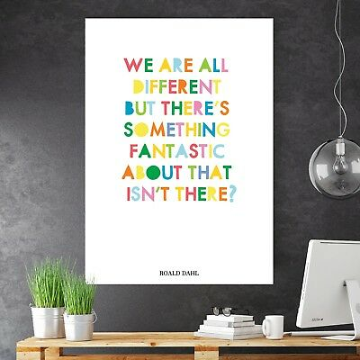 Roald Dahl Quote - We Are All Different... Fantastic Poster Print Kids Wall Art