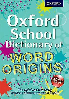 Oxford School Dictionary of Word Origins (Oxford Dictionary) By John Ayto