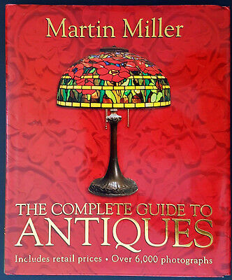 THE COMPLETE GUIDE TO ANTIQUES by Martin Miller 2004 Hardcover