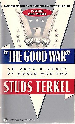 The Good War (Oral History) by Studs Terkel