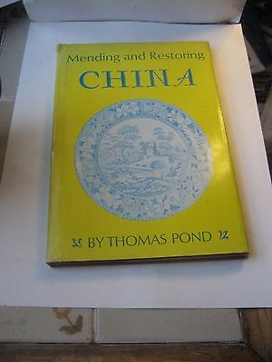 1st ED. HARDCOVER MENDING & RESTORING CHINA REFERENCE BOOK BY THOMAS POND