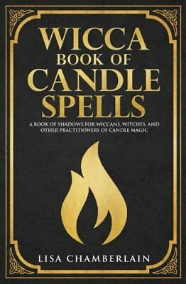 Wicca Book of Candle Spells: A Beginner's Book by Lisa Chamberlain (2018, Paperb