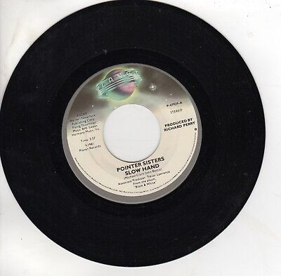 The Pointer Sisters 45 rpm Planet Records 1981, P-47929, Slow Hand ~ NM-!