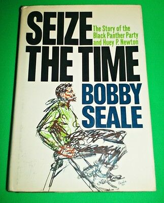 Seize The Time Bobby Seale Huey Newton Black Panther Party History Panthers