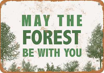 """7"""" x 10"""" Metal Sign - May the Forest Be With You - Vintage Look"""