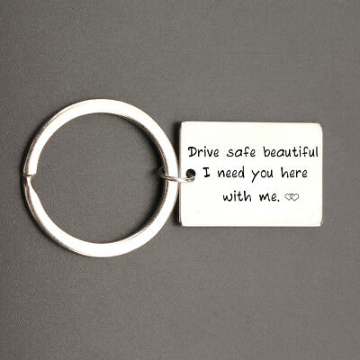 Drive Safe Beautiful & Handsome I Need You Here With Me Keychain Couples Keyring