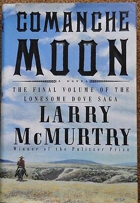 COMANCHE MOON by LARRY McMURTRY 1997 HCDJ 1st/1st FINALE OF LONESOME DOVE SAGA