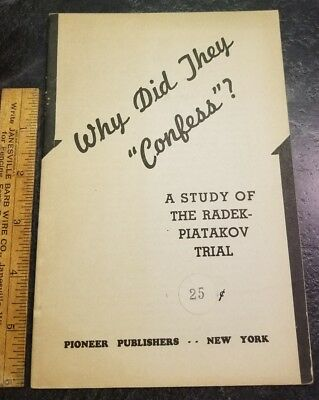 Why Did They Confess? Study of the Radek Piatakov Trial Pioneer Publishers 1937