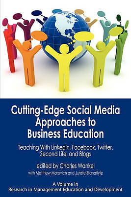 Cutting-edge Social Media Approaches to Business Education: Teaching with