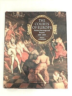 The Courts Of Europe: Politics, Patronage and Royalty, 1400-1800 Hardcover –1977
