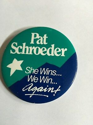 """Pat Schroeder She Wins...We Win Again"" campaign pin back button"