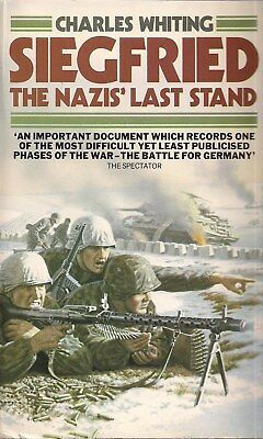 Siegried, The Nazis' Last Stand by Charles Whiting