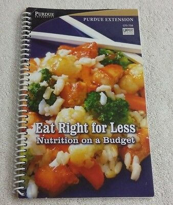 Eat Right for Less Nutrition On  Budget Recipe Book Purdue University