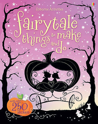 Fairytale Things to Make and Do by Fiona Watt (Paperback, 2012)