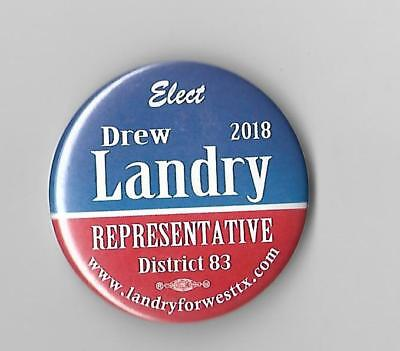 Drew Landry For Texas State Representative District 83 political button pin 2018
