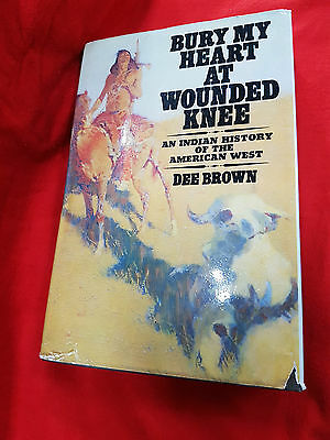 Bury My Heart At Wounded Knee Native American History Book 1972
