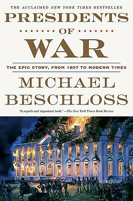 Presidents of War by Michael Beschloss (2018, Hardcover)