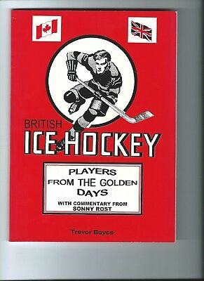 The Golden Days of British Ice Hockey The Players